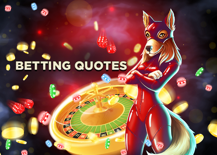 The Best Betting Quotes from Celebs and Professionals
