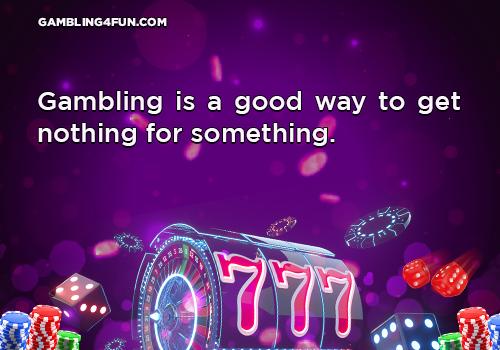 gambling jokes - nothing for something