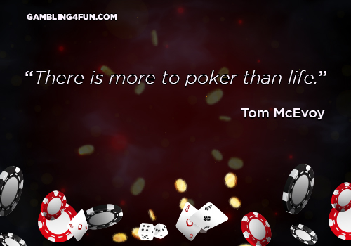 There is more to poker than life